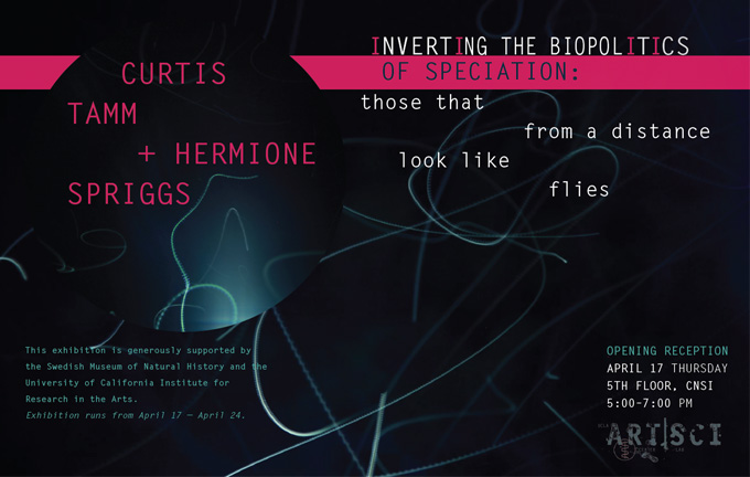 INVERTING THE BIOPOLITICS OF SPECIATION: Curtist Tamm + Hermione Spriggs // April 17, 2014